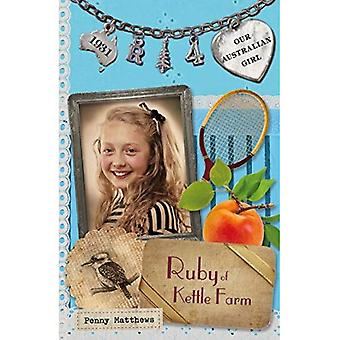 Ruby of Kettle Farm (Our Australian Girl)