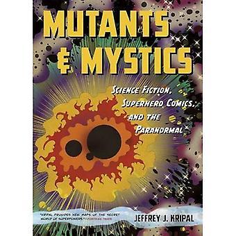 Mutanten und Mystiker: Science Fiction, Superhelden-Comics und das Paranormale