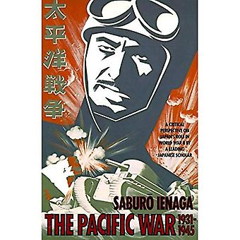 The Pacific War, 1931-1945: A Critical Perspective on Japan's Role in World War II