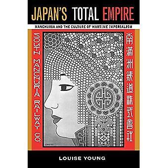 Empire Total do Japão: Manchúria e a cultura do imperialismo em tempo de guerra (Japão do século XX: O surgimento de uma potência mundial)