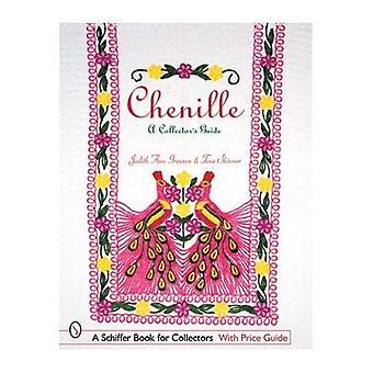 Chenille: Ein Sammler Guide (Schiffer Buch für Sammler)