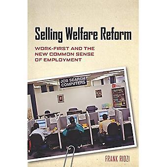 Verkauf Welfare Reform: Arbeit-First und den neuen gesunden Menschenverstand der Beschäftigung