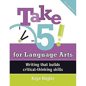 Take Five! for Language Arts: Writing That Builds Critical-Thinking Skills (K-2) (Maupin House)