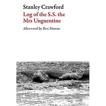 Log of the S.S The Mrs Unguentine (American Literature (Dalkey Archive)) (American Literature Series)
