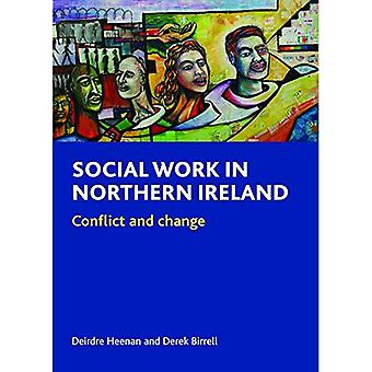 Social Work in Northern Ireland: Conflict and Change