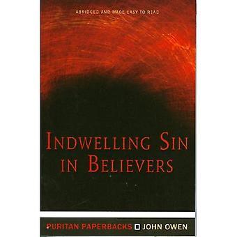 Indwelling Sin in Believers (Puritan Paperbacks)