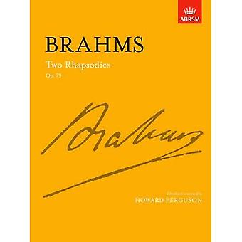 Two Rhapsodies Op. 79 (Signature Series (ABRSM))