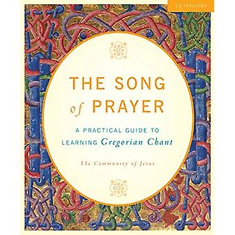 Songs of Prayer: The Complete Guide to Learning Gregorian Chant: A Practical Guide to Gregorian Chant