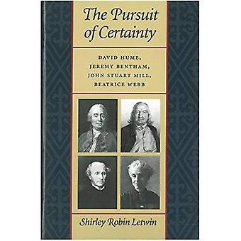 Pursuit of Certainty: David Hume, Jeremy Bentham, John Stuart Mill, Beatrice Webb
