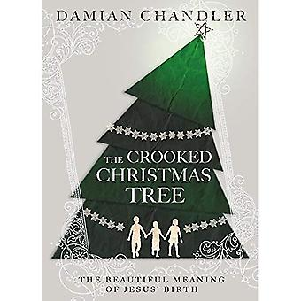 The Crooked Christmas Tree:� The Beautiful Meaning of Jesus' Birth