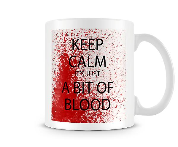 Keep Calm Its Just A Bit Of Blood Mug