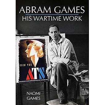 Abram Spiele: Seine Arbeit während des Krieges
