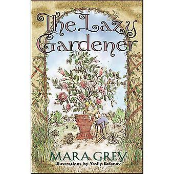 El jardinero perezoso por gris y Mara