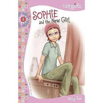 Sophie and the New Girl by Rue & Nancy N.