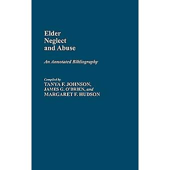 Elder Vernachlässigung und Misshandlung eine kommentierte Bibliographie von Hudson & Margaret