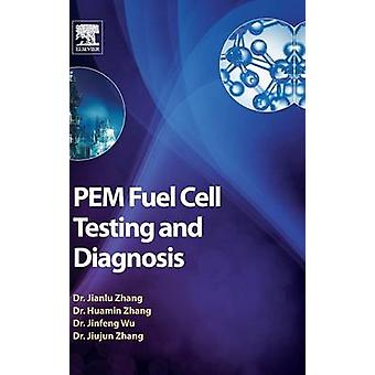 Pem Fuel Cell Testing and Diagnosis by Zhang & Jiujun
