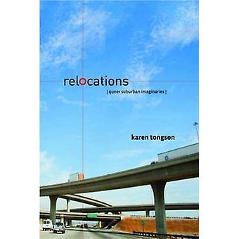 Relocations Queer Suburban Imaginaries by Tongson & Karen