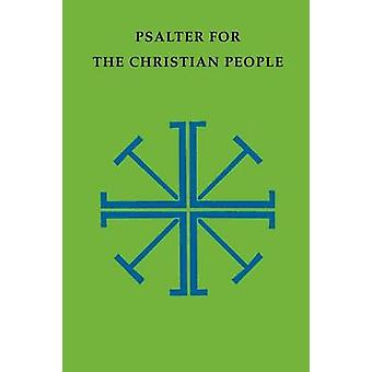 Psalter for the Christian People by Lathrop & Gordon W.