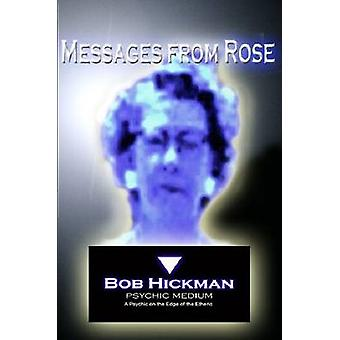 Messages from Rose by Hickman & Bob