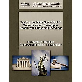 Taylor v. Louisville Soap Co U.S. Supreme Court Transcript of Record with Supporting Pleadings by TRABUE & EDMUND F