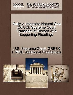 Gully v. Interstate Natural Gas Co U.S. Supreme Court Transcript of Record with Supporting Pleadings by U.S. Supreme Court