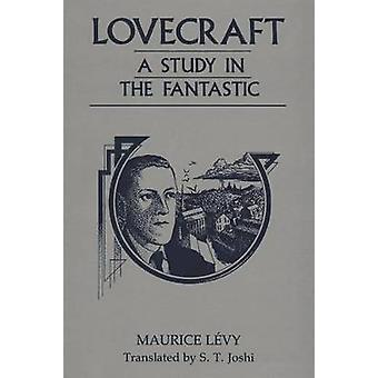 Lovecraft A Study in the Fantastic by LVY & MAURICE