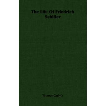 The Life Of Friedrich Schiller by Carlyle & Thomas