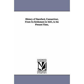 Historia av Stamford Connecticut från dess bosättning 1641 till nutid av Huntingtons & Elijah Baldwin