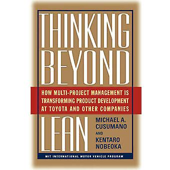 Thinking Beyond Lean How Multi Project Management Is Transforming Produ by Cusumano & Michael A.