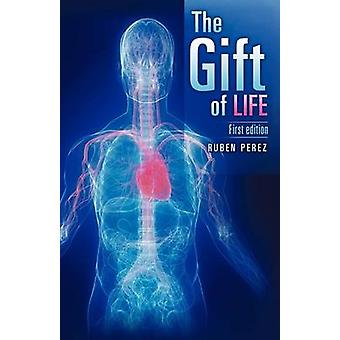 The Gift of Life by Perez & Ruben & Jr.