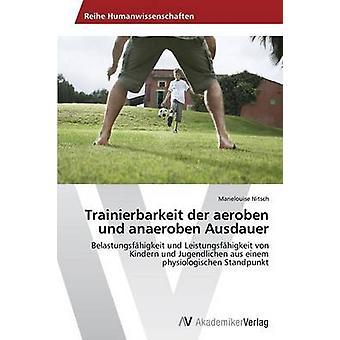 Trainierbarkeit der Aeroben Und Anaeroben Ausdauer von Nitsch Marielouise