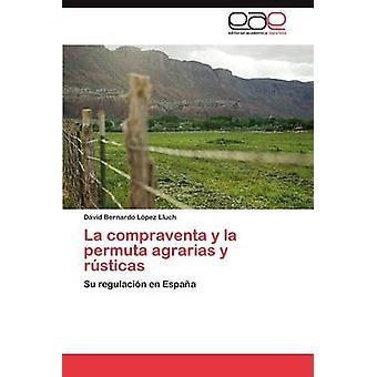 La Compraventa y La Permuta Agrarias y Rusticas door L. Pez Lluch & David Bernardo