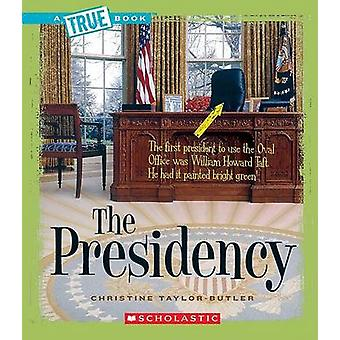 The Presidency by Christine Taylor-Butler - 9780531147849 Book