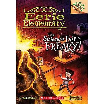 The Science Fair Is Freaky! a Branches Book (Eerie Elementary #4) by