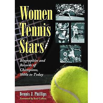 Women Tennis Stars - Biographies and Records of Champions - 1800s to T