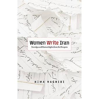 Women Write Iran - Nostalgia and Human Rights from the Diaspora by Nim