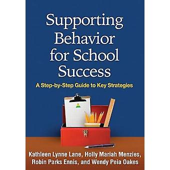 Supporting Behavior for School Success - A Step-by-Step Guide to Key S