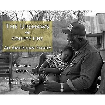The Upshaws of County Line - An American Family by Richard Orton - 978