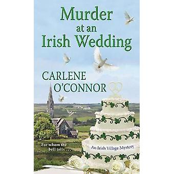 Murder At An Irish Wedding by Carlene O'Connor - 9781617738500 Book