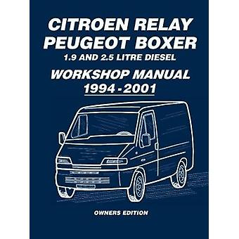 Citroen Relay Peugeot Boxer 1.9 and 2.5 Litre Diesel Workshop Manual