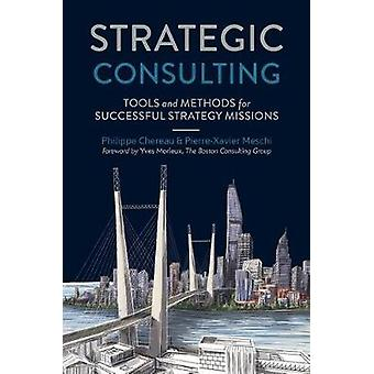 Strategic Consulting - Tools and methods for successful strategy missi