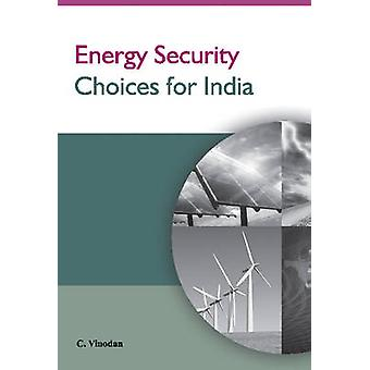 Energy Security Choices for India by C. Vinodan - 9788177083965 Book