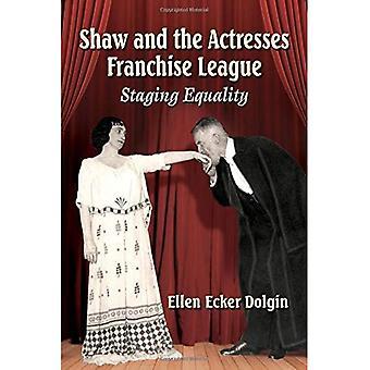 Shaw og skuespillerinder Franchise League: iscenesættelse ligestilling