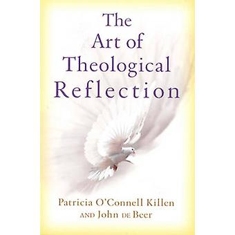 The Art of Theological Reflection by Patricia O'Connell Killen - John