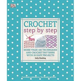 Crochet Step by Step by Sally Harding - 9781465402073 Book