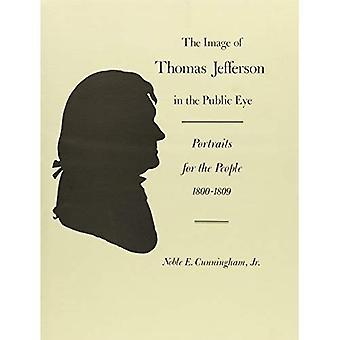 Das Bild von Thomas Jefferson im öffentlichen Auge: Porträts für das Volk,1800-1809