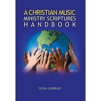 Ein christliches Musikministerium Schrifthandbuch von George & Don