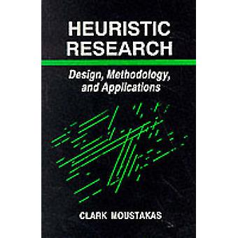 Heuristic Research Design Methodology and Applications by Moustakas & Clark E.