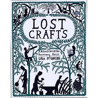 Lost Crafts: Rediscovering Traditional Skills (Paperback) by McGovern Una