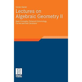 Lectures on Algebraic Geometry II (Aspects of Mathematics) (Hardcover) by Harder Gunter